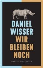 Daniel Wisser - Wir bleiben noch