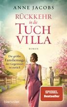Anne Jacobs - Rückkehr in die Tuchvilla