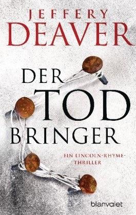 Jeffery Deaver - Der Todbringer - Ein Lincoln-Rhyme-Thriller