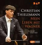 Christian Thielemann, Ulrich Tukur - Mein Leben mit Wagner, 1 MP3-CD (Hörbuch)