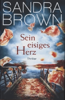 Sandra Brown - Sein eisiges Herz - Thriller