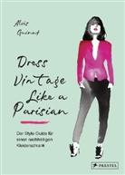 Aloï Guinut, Aloïs Guinut, Irma Notorahardjo - Dress Vintage Like a Parisian