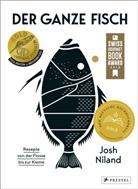 Josh Niland - Der ganze Fisch: Rezepte von der Flosse bis zur Kieme