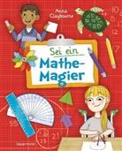 Anna Claybourne, Katie Kear - Sei ein Mathe-Magier