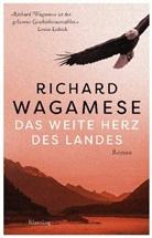 Richard Wagamese - Das weite Herz des Landes