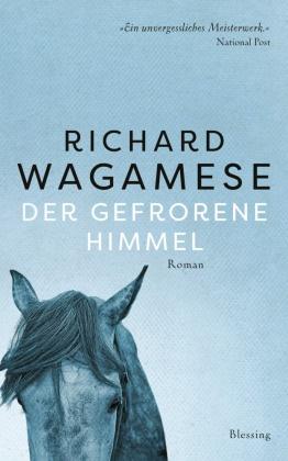 Richard Wagamese - Der gefrorene Himmel - Roman