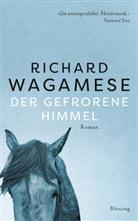 Richard Wagamese - Der gefrorene Himmel
