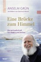Grün Anselm, Eberhard Münch - Eine Brücke zum Himmel