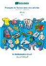 Babadada Gmbh - BABADADA, Français de Suisse avec des articles - Telugu (in telugu script), le dictionnaire visuel - visual dictionary (in telugu script)