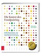 Pete Coucquyt, Peter Coucquyt, Bernar Lahousse, Bernard Lahousse, Joha Langenbick, Johan Langenbick - Die Kunst des Foodpairing