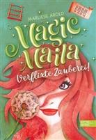 Marliese Arold - Magic Maila - Verflixte Zauberei!