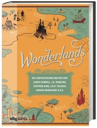 Laur Miller, Laura Miller - Wonderlands - Die fantastischen Welten von Lewis Carroll, J.K. Rowling, Stephen King, J.R.R. Tolkien, Hakuri Murakami u.v.a.
