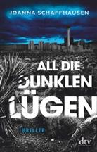 Joanna Schaffhausen - All die dunklen Lügen