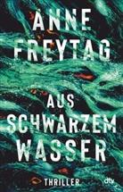 Anne Freytag - Aus schwarzem Wasser