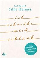 Silke Heimes, Silke (Prof. Dr. med.) Heimes - Ich schreibe mich schlank