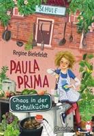 Regine Bielefeldt, Florentine Prechtel - Paula Prima - Chaos in der Schulküche