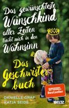 Danielle Graf, Katja Seide - Das gewünschteste Wunschkind aller Zeiten treibt mich in den Wahnsinn