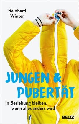 Reinhard Winter - Jungen & Pubertät - In Beziehung bleiben, wenn alles anders wird