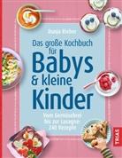 Dunja Rieber - Das große Kochbuch für Babys & kleine Kinder