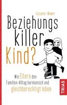 Susanne Wawer - Beziehungskiller Kind?