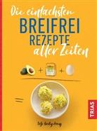 Tatje Bartig-Prang - Die einfachsten Breifrei-Rezepte aller Zeiten