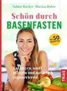 Martina Huber, Sabin Wacker, Sabine Wacker - Schön durch Basenfasten