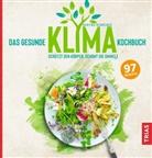 Martina Schneider - Das gesunde Klima-Kochbuch