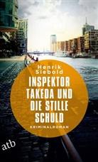 Henrik Siebold - Inspektor Takeda und die stille Schuld