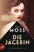 Tara Moss - Die Jägerin