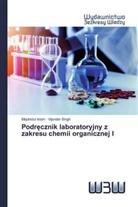 Mojahidul Islam, Vijender Singh - Podrecznik laboratoryjny z zakresu chemii organicznej I