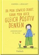 Andrea Lienhart - Da man sowieso denkt, kann man auch gleich positiv denken