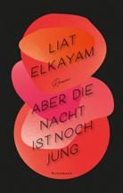 Liat Elkayam, Gundula Schiffer - Aber die Nacht ist noch jung