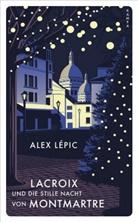 Alex Lépic - Lacroix und die stille Nacht von Montmartre