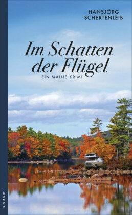 Hansjörg Schertenleib - Im Schatten der Flügel - Ein Maine-Krimi