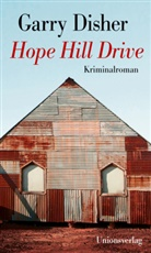 Garry Disher - Hope Hill Drive
