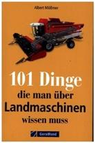 Albert Mössmer - 101 Dinge, die man über Landmaschinen wissen muss