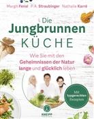 Margi Fensl, Margit Fensl, Nathalie Karré, P Straubinger, P. A. Straubinger - Die Jungbrunnen-Küche