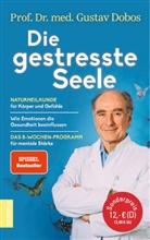 Gustav Dobos, Gustav (Prof. Dr. med. Dobos, Gustav (Prof. Dr. med.) Dobos, Petra ( Thorbrietz, Monik Dobos - Die gestresste Seele