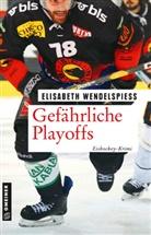 Elisabeth Wendelspiess - Gefährliche Playoffs