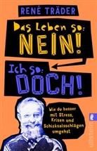 René Träder - Das Leben so: nein!  Ich so: doch!