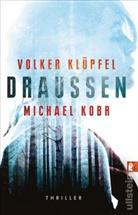 Volker Klüpfel, Michael Kobr - Draussen