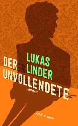 Lukas Linder - Der Unvollendete - Roman