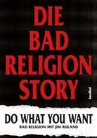 Bad Religion, Jim Ruland, Paul Fleischmann - Die Bad Religion Story