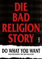 Bad Religion, Jim Ruland, Paul Fleischmann - Die Bad Religion Story