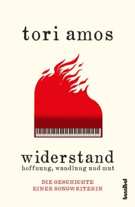Tori Amos, Alan Tepper - Widerstand: Hoffnung, Wandlung und Mut - Meine Geschichte einer Songwriterin