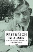 """Friedrich Glauser, Hannes Binder, Christa Baumberger - """"Jeder sucht sein Paradies ..."""" - Briefe, Berichte, Gespräche"""
