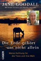 Jan Goodall, Jane Goodall, Gail Hudson, Than Maynard - Die Erde gehört uns nicht allein