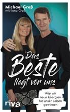 Ilona Groß, Michae Gross, Michael Groß - Das Beste liegt vor uns