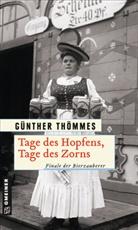 Günther Thömmes - Tage des Hopfens, Tage des Zorns
