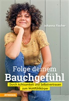 Johanna Fischer - Folge deinem Bauchgefühl